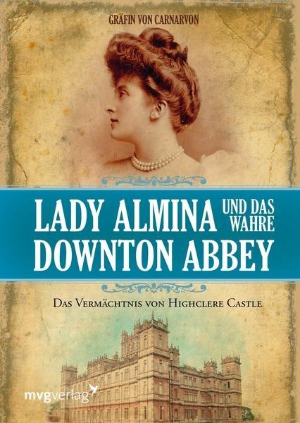 "Buchcover ""Lady Almina und das wahre Downton Abbey"""